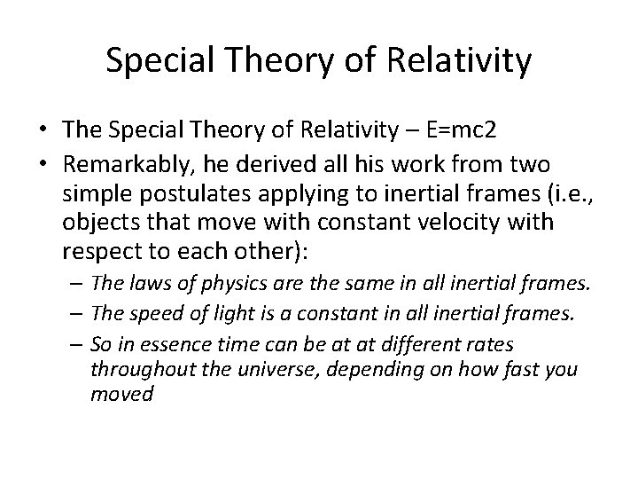 Special Theory of Relativity • The Special Theory of Relativity – E=mc 2 •
