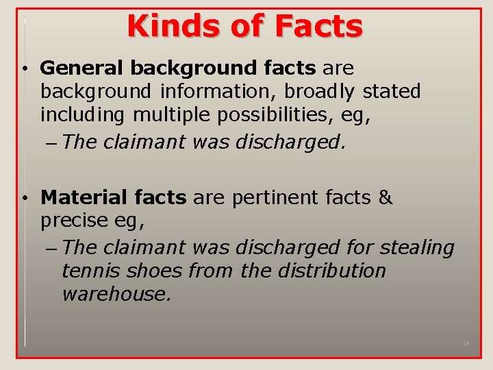Kinds of Facts • General background facts are background information, broadly stated including multiple