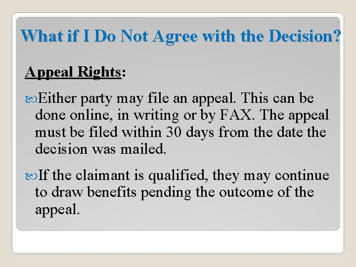 What if I Do Not Agree with the Decision? Appeal Rights: Either party may