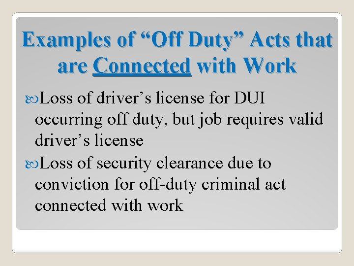 """Examples of """"Off Duty"""" Acts that are Connected with Work Loss of driver's license"""
