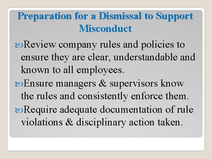 Preparation for a Dismissal to Support Misconduct Review company rules and policies to ensure