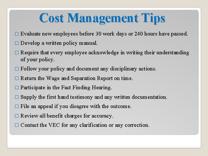 Cost Management Tips � Evaluate new employees before 30 work days or 240 hours