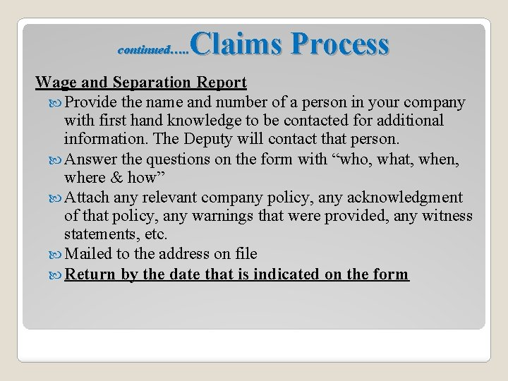 Claims Process continued…. . Wage and Separation Report Provide the name and number of