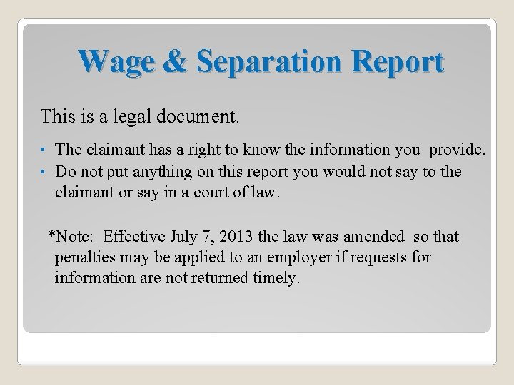 Wage & Separation Report This is a legal document. The claimant has a right