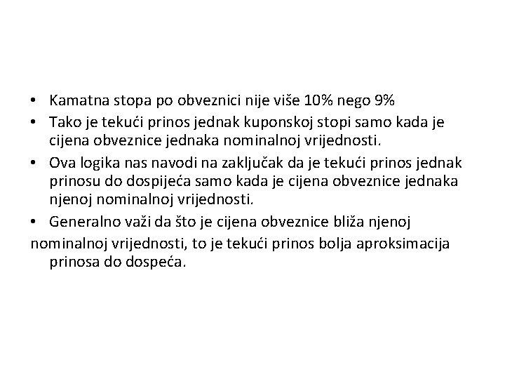 • Kamatna stopa po obveznici nije više 10% nego 9% • Tako je