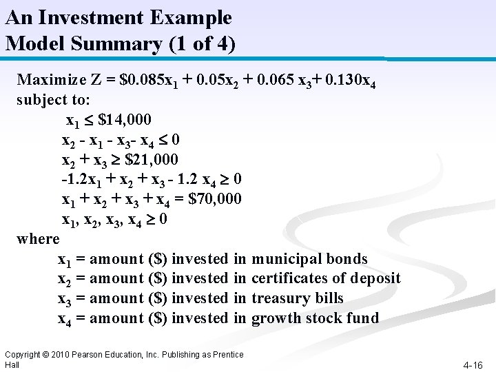 An Investment Example Model Summary (1 of 4) Maximize Z = $0. 085 x