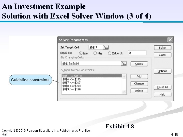 An Investment Example Solution with Excel Solver Window (3 of 4) Copyright © 2010