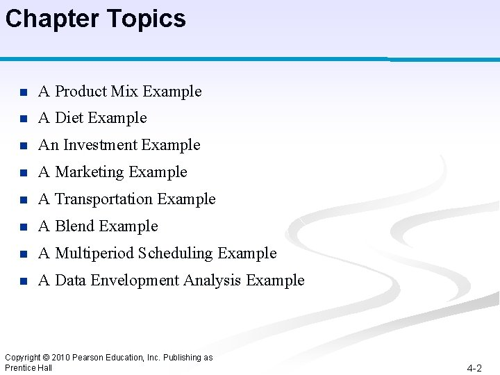 Chapter Topics n A Product Mix Example n A Diet Example n An Investment