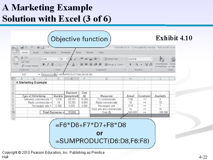 A Marketing Example Solution with Excel (3 of 6) Exhibit 4. 10 Copyright ©
