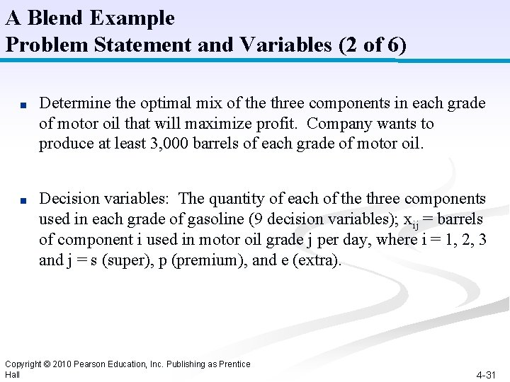 A Blend Example Problem Statement and Variables (2 of 6) ■ Determine the optimal