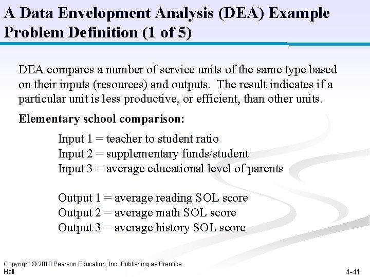 A Data Envelopment Analysis (DEA) Example Problem Definition (1 of 5) DEA compares a