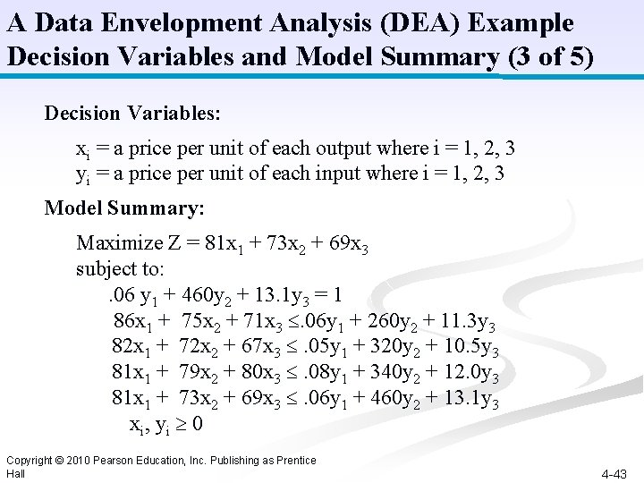 A Data Envelopment Analysis (DEA) Example Decision Variables and Model Summary (3 of 5)