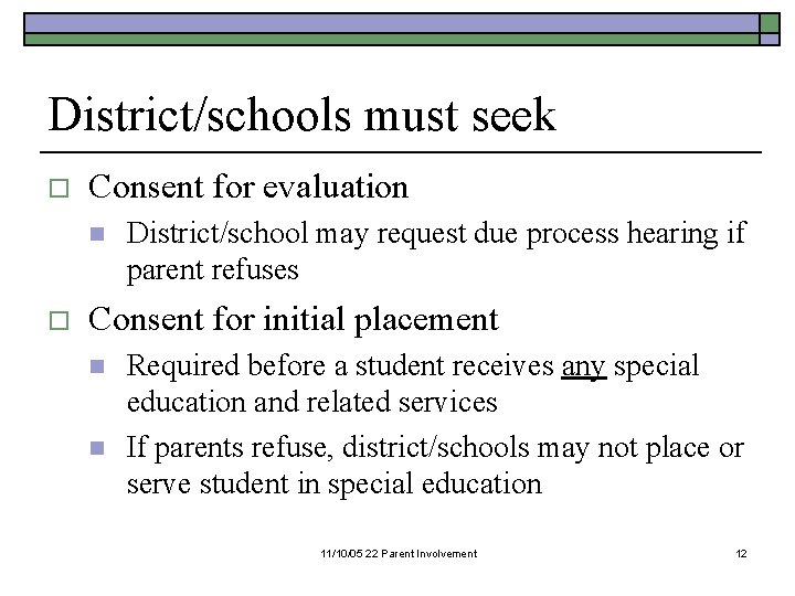 District/schools must seek o Consent for evaluation n o District/school may request due process