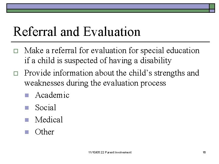 Referral and Evaluation o o Make a referral for evaluation for special education if