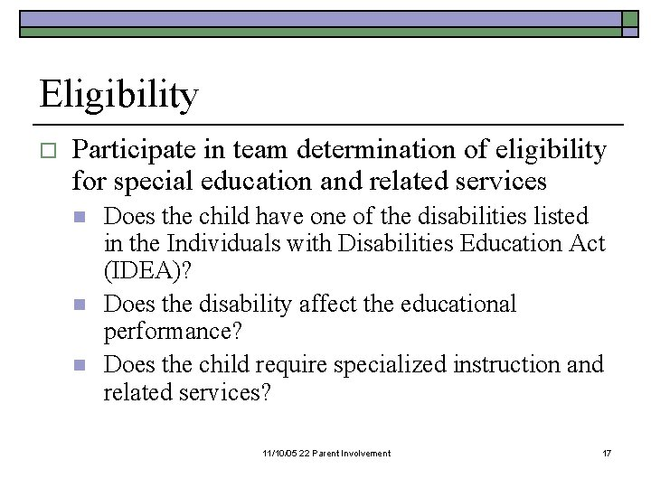 Eligibility o Participate in team determination of eligibility for special education and related services