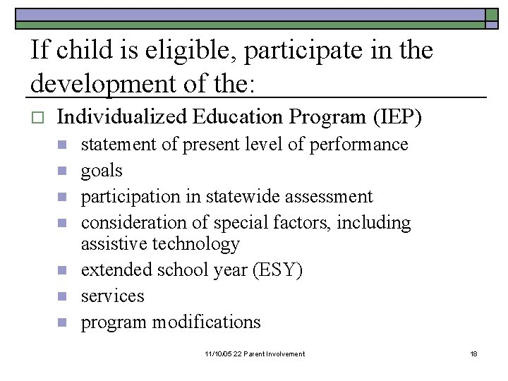 If child is eligible, participate in the development of the: o Individualized Education Program