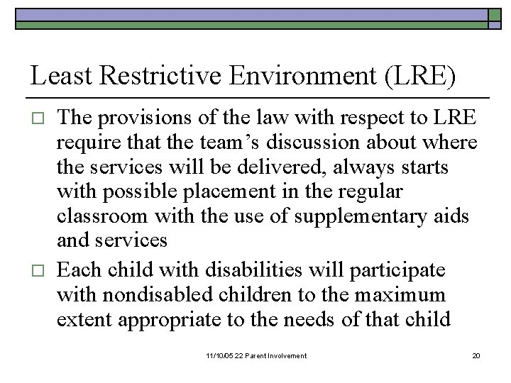Least Restrictive Environment (LRE) o o The provisions of the law with respect to