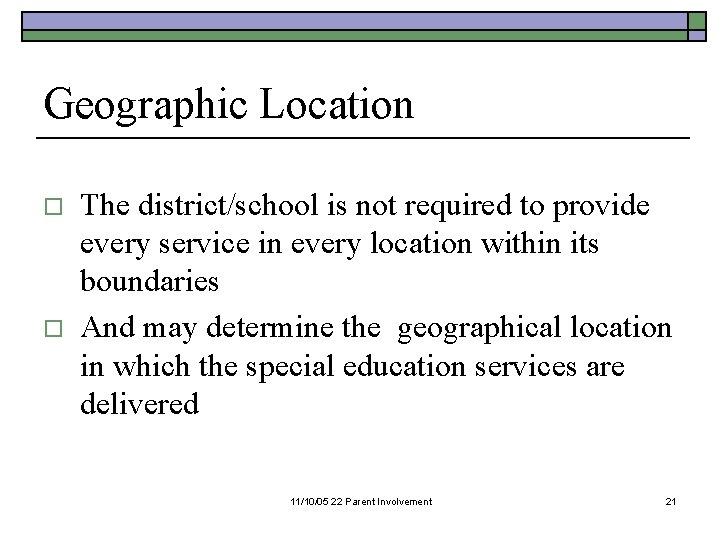 Geographic Location o o The district/school is not required to provide every service in