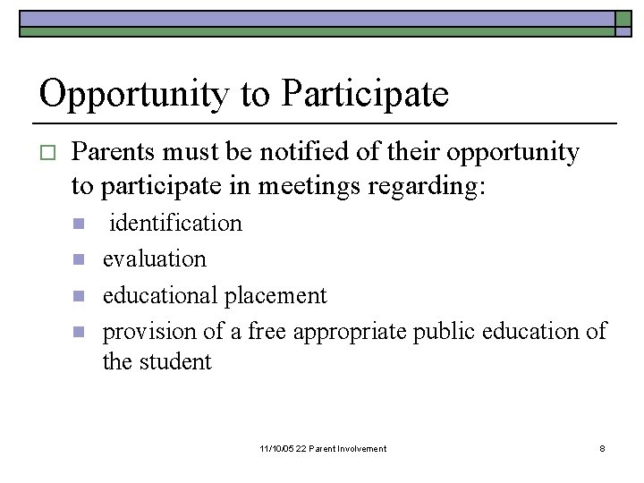 Opportunity to Participate o Parents must be notified of their opportunity to participate in