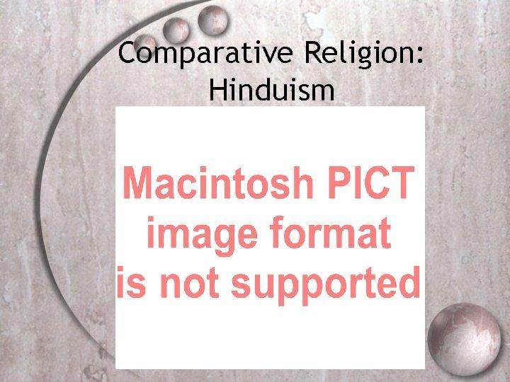 Comparative Religion: Hinduism