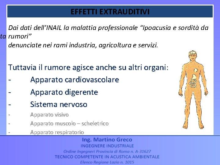 """EFFETTI EXTRAUDITIVI Dai dati dell'INAIL la malattia professionale """"Ipoacusia e sordità da nta rumori"""""""