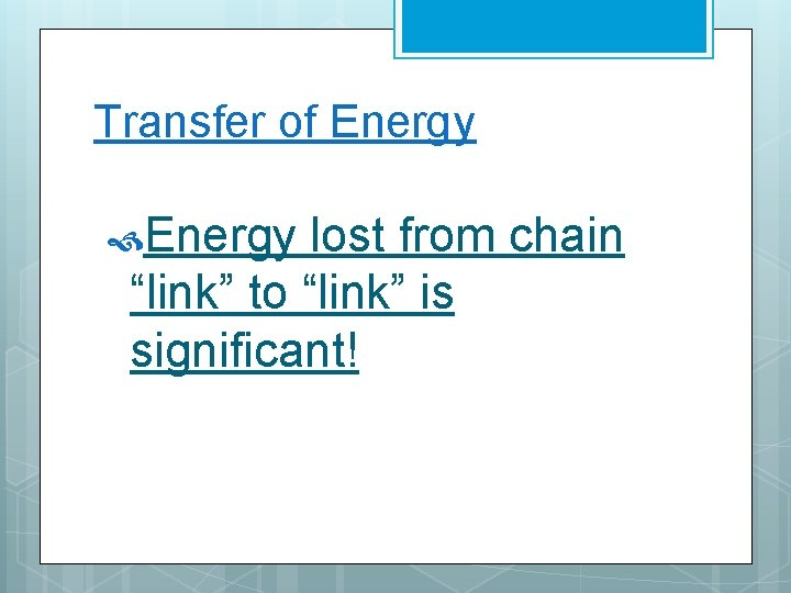 """Transfer of Energy lost from chain """"link"""" to """"link"""" is significant!"""