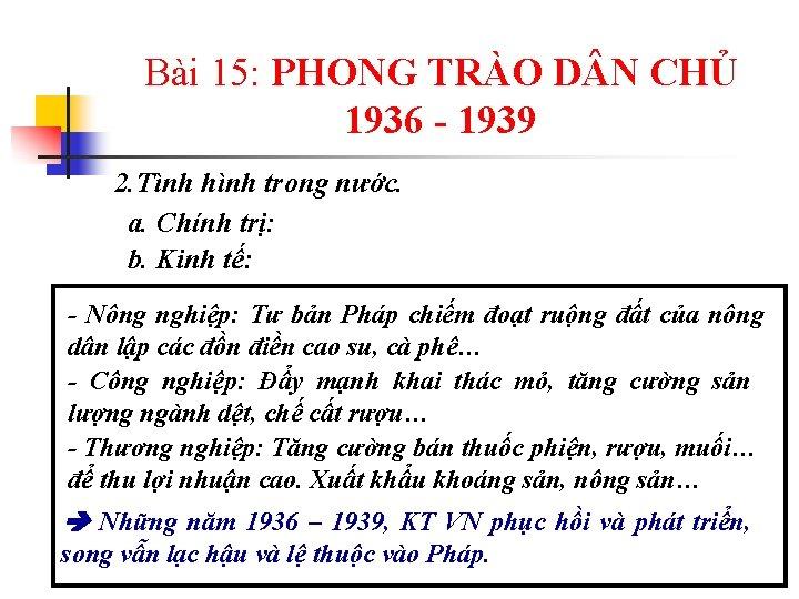 Bài 15: PHONG TRÀO D N CHỦ 1936 - 1939 2. Tình hình trong