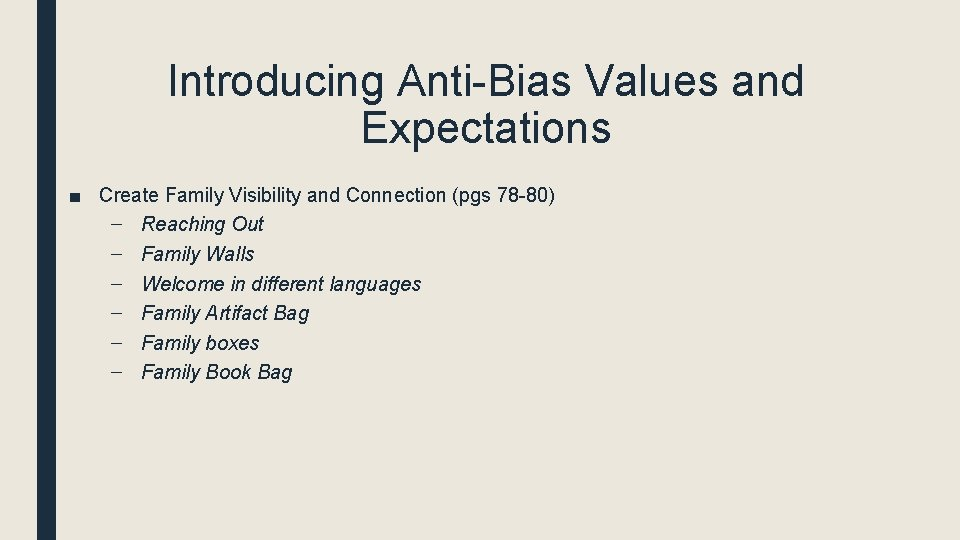 Introducing Anti-Bias Values and Expectations ■ Create Family Visibility and Connection (pgs 78 -80)