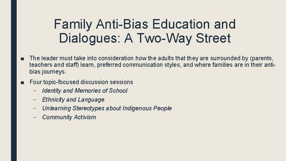 Family Anti-Bias Education and Dialogues: A Two-Way Street ■ The leader must take into