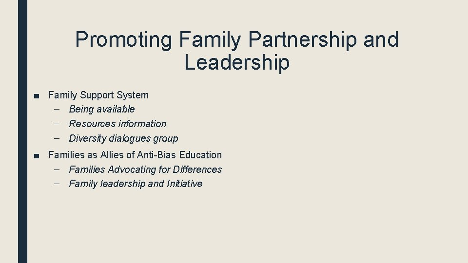 Promoting Family Partnership and Leadership ■ Family Support System – Being available – Resources