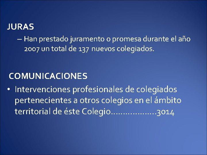 JURAS – Han prestado juramento o promesa durante el año 2007 un total de