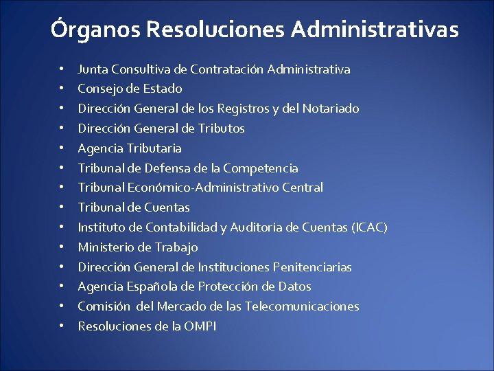 Órganos Resoluciones Administrativas • • • • Junta Consultiva de Contratación Administrativa Consejo de