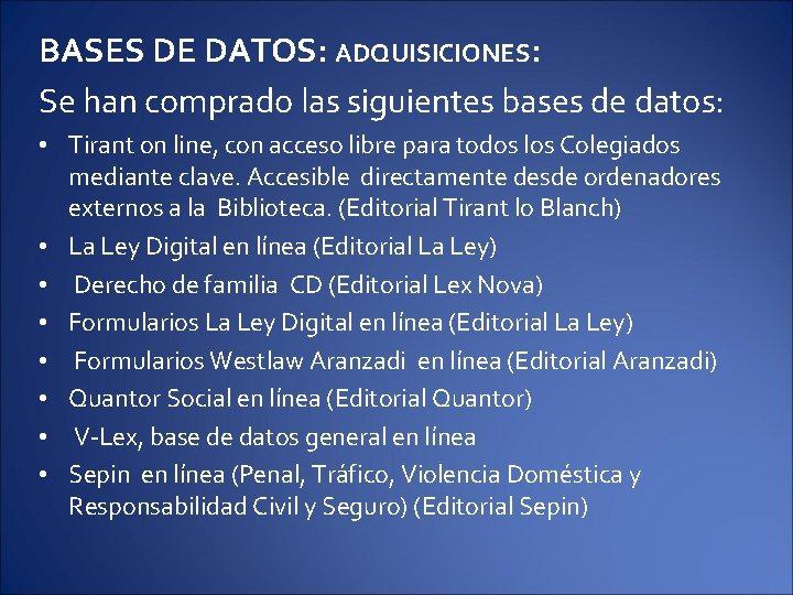 BASES DE DATOS: ADQUISICIONES: Se han comprado las siguientes bases de datos: • Tirant
