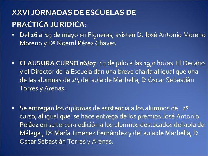 XXVI JORNADAS DE ESCUELAS DE PRACTICA JURIDICA: • Del 16 al 19 de mayo