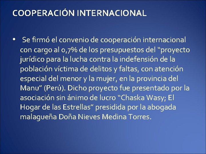 COOPERACIÓN INTERNACIONAL • Se firmó el convenio de cooperación internacional con cargo al 0,