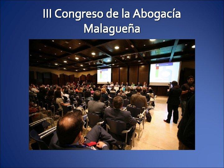 III Congreso de la Abogacía Malagueña