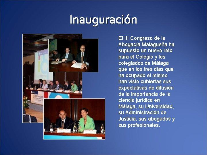 Inauguración El III Congreso de la Abogacía Malagueña ha supuesto un nuevo reto para