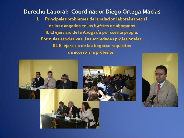 Derecho Laboral: Coordinador Diego Ortega Macías I. Principales problemas de la relación laboral especial
