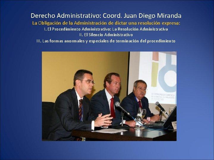 Derecho Administrativo: Coord. Juan Diego Miranda La Obligación de la Administración de dictar una