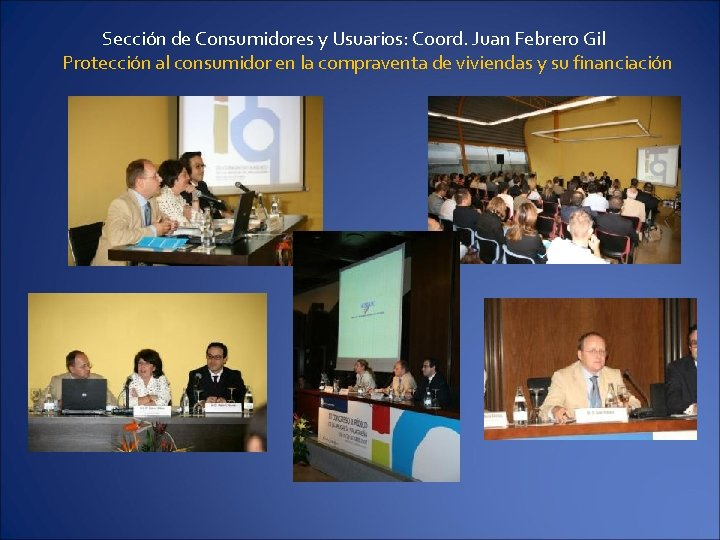 Sección de Consumidores y Usuarios: Coord. Juan Febrero Gil Protección al consumidor en la