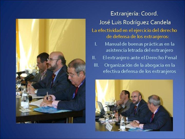 Extranjería: Coord. José Luis Rodríguez Candela La efectividad en el ejercicio del derecho de