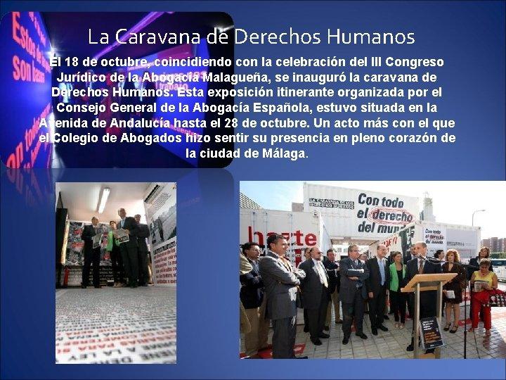 La Caravana de Derechos Humanos El 18 de octubre, coincidiendo con la celebración del