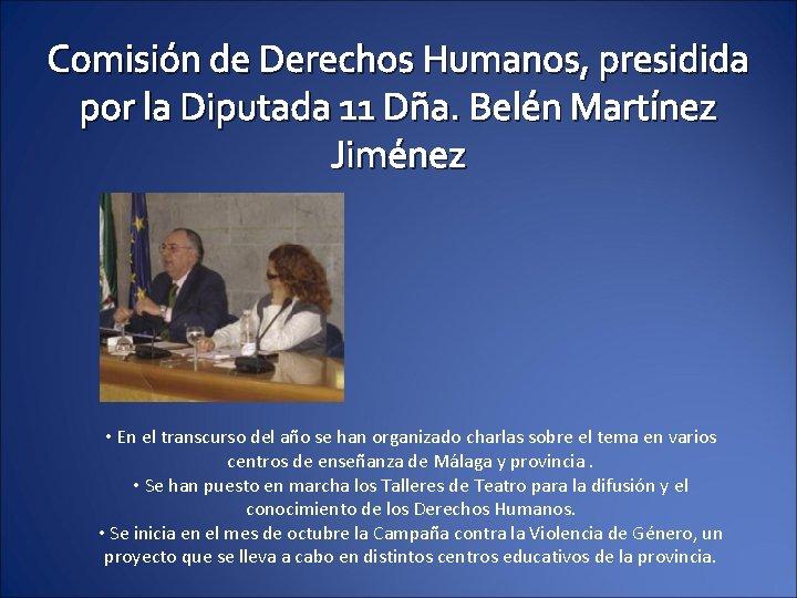 Comisión de Derechos Humanos, presidida por la Diputada 11 Dña. Belén Martínez Jiménez •