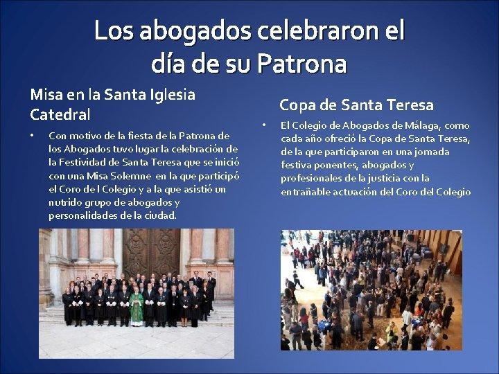 Los abogados celebraron el día de su Patrona Misa en la Santa Iglesia Catedral