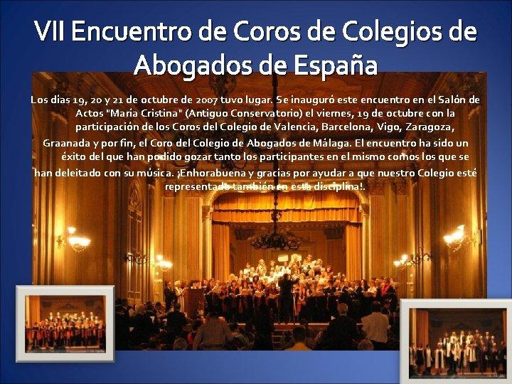 VII Encuentro de Coros de Colegios de Abogados de España Los días 19, 20