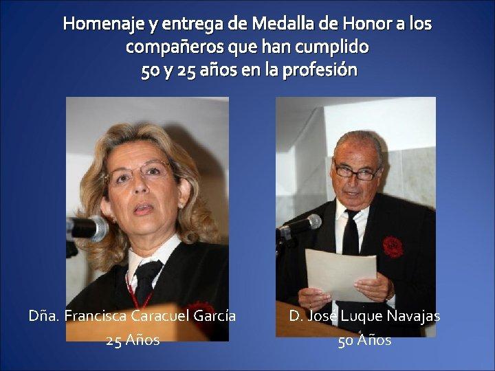 Homenaje y entrega de Medalla de Honor a los compañeros que han cumplido 50