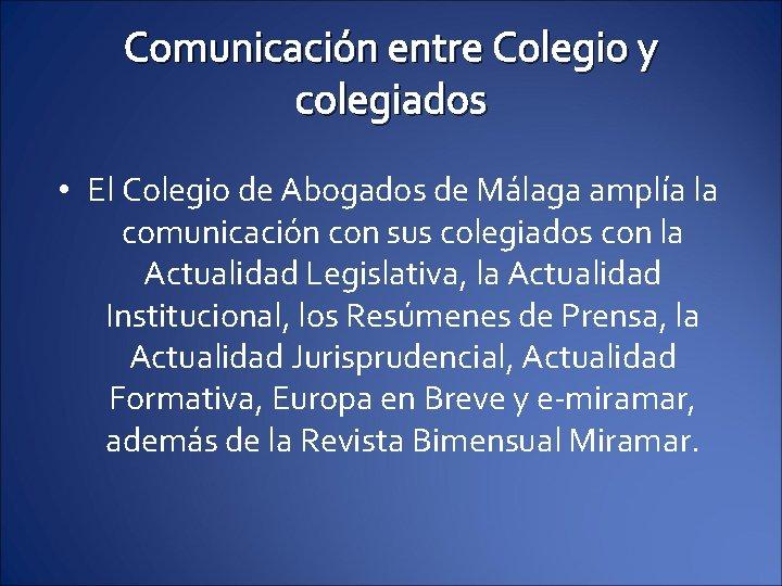 Comunicación entre Colegio y colegiados • El Colegio de Abogados de Málaga amplía la