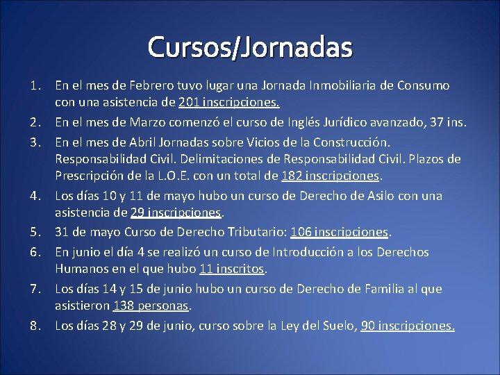 Cursos/Jornadas 1. En el mes de Febrero tuvo lugar una Jornada Inmobiliaria de Consumo