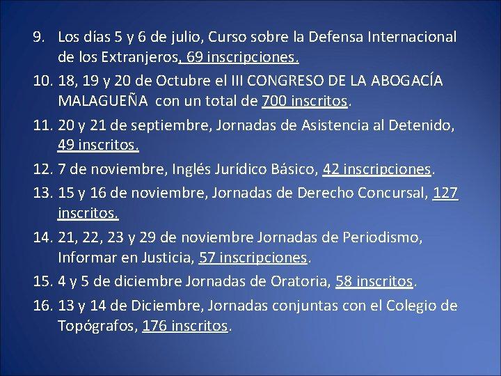 9. Los días 5 y 6 de julio, Curso sobre la Defensa Internacional de