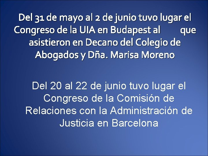 Del 31 de mayo al 2 de junio tuvo lugar el Congreso de la